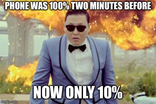 Gangnam Style PSY |  PHONE WAS 100% TWO MINUTES BEFORE; NOW ONLY 10% | image tagged in memes,gangnam style psy | made w/ Imgflip meme maker