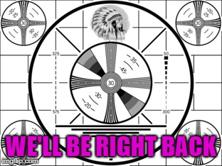 WE'LL BE RIGHT BACK | made w/ Imgflip meme maker