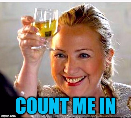 clinton toast | COUNT ME IN | image tagged in clinton toast | made w/ Imgflip meme maker