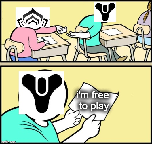 warframe vs destiny in a nutshell | i'm free to play | image tagged in video games,warframe,destiny,destiny 2,passing note,memes | made w/ Imgflip meme maker