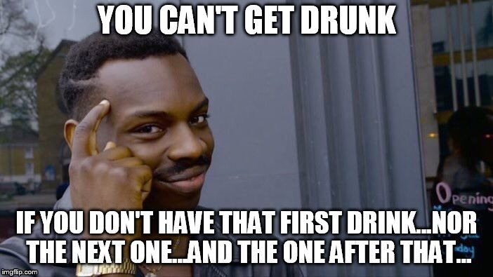 first drink | image tagged in drunk,drink | made w/ Imgflip meme maker
