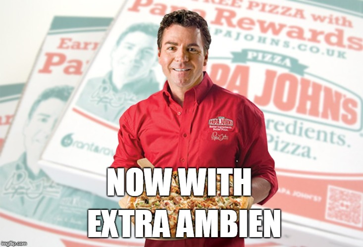 Papa John Ambien | NOW WITH EXTRA AMBIEN | image tagged in papa john ambien,pizza,john,racist,ambien,roseanne barr | made w/ Imgflip meme maker