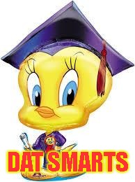 Tweety Bird:  Graduate | DAT SMARTS | image tagged in tweety bird  graduate | made w/ Imgflip meme maker