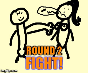 ROUND 2 FIGHT! | made w/ Imgflip meme maker