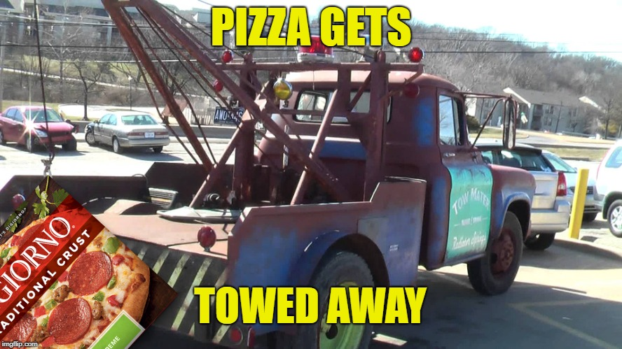 PIZZA GETS TOWED AWAY | made w/ Imgflip meme maker
