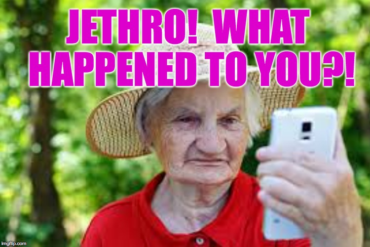 JETHRO!  WHAT HAPPENED TO YOU?! | made w/ Imgflip meme maker