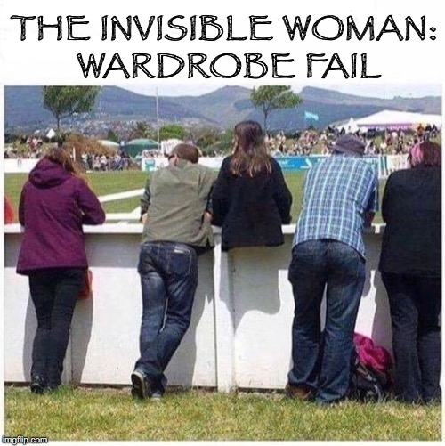 The formula is not quite perfected | THE INVISIBLE WOMAN: WARDROBE FAIL | image tagged in invisible,camouflage | made w/ Imgflip meme maker