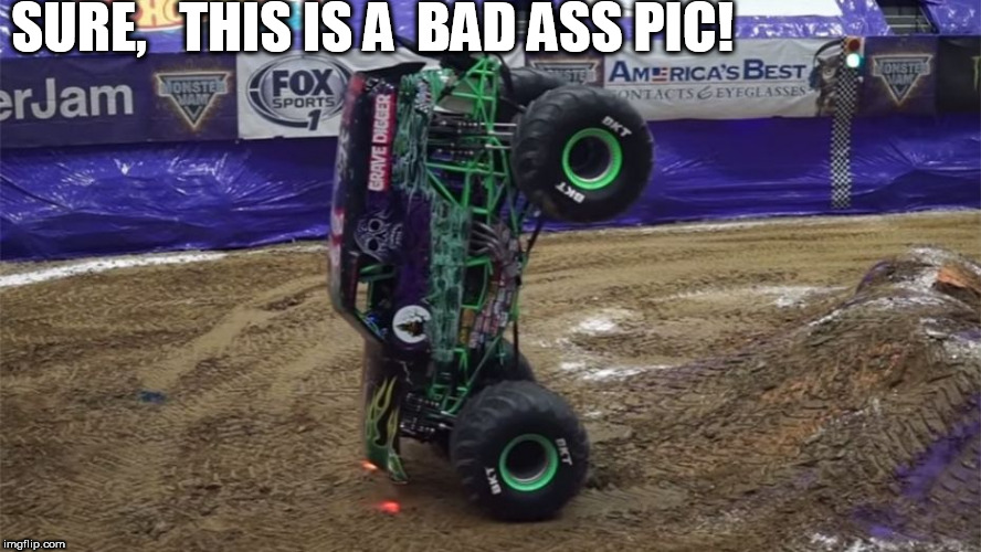 SURE,   THIS IS A  BAD ASS PIC! | made w/ Imgflip meme maker