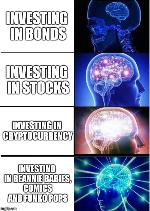 How to invest | INVESTING IN BONDS INVESTING IN STOCKS INVESTING IN CRYPTOCURRENCY INVESTING IN BEANNIE BABIES, COMICS AND FUNKO POPS | image tagged in memes,expanding brain,bitcoin | made w/ Imgflip meme maker