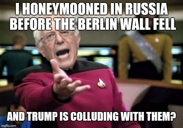 WTF Bernie Sanders | I HONEYMOONED IN RUSSIA BEFORE THE BERLIN WALL FELL AND TRUMP IS COLLUDING WITH THEM? | image tagged in wtf bernie sanders | made w/ Imgflip meme maker