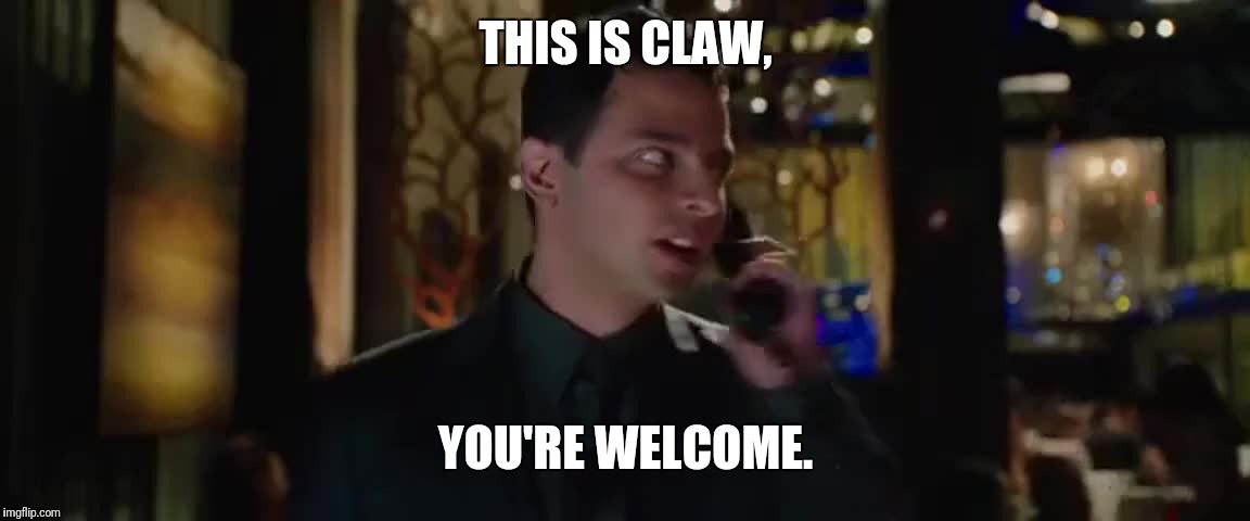 THIS IS CLAW, YOU'RE WELCOME. | made w/ Imgflip meme maker