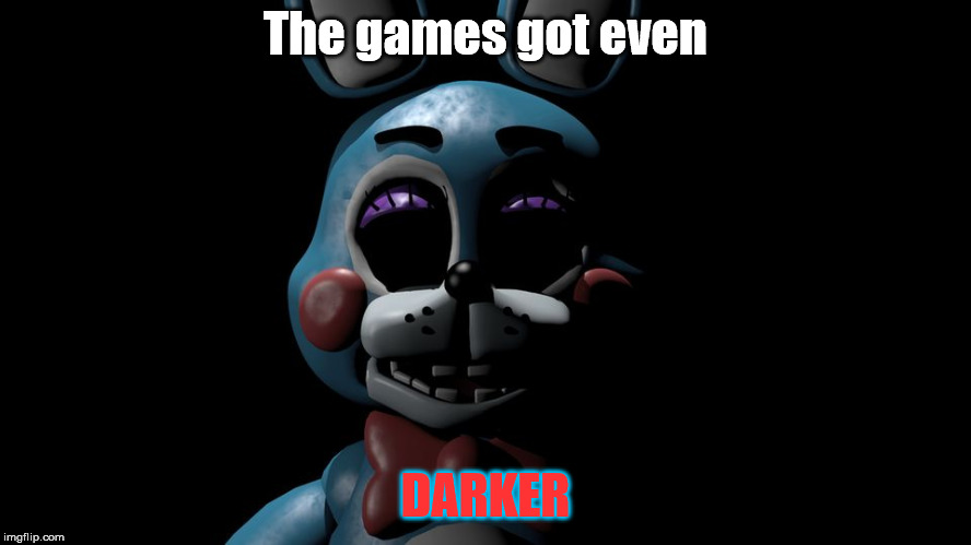 My FNAF gif continued... | The games got even DARKER | image tagged in darker,fnaf,we alive,run | made w/ Imgflip meme maker