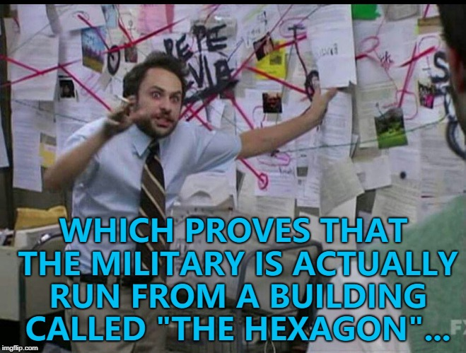 "It's like The Pentagon but one bigger... :) | WHICH PROVES THAT THE MILITARY IS ACTUALLY RUN FROM A BUILDING CALLED ""THE HEXAGON""... 