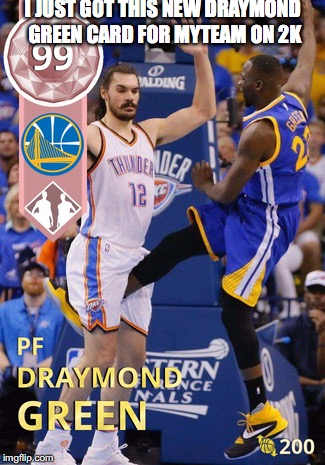 just pulled this | I JUST GOT THIS NEW DRAYMOND GREEN CARD FOR MYTEAM ON 2K | image tagged in draymond kicking testicles | made w/ Imgflip meme maker