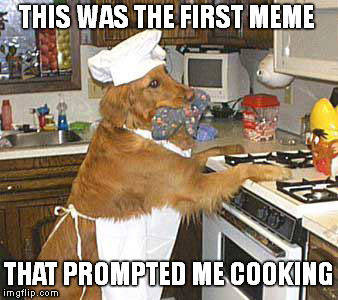 THIS WAS THE FIRST MEME THAT PROMPTED ME COOKING | made w/ Imgflip meme maker