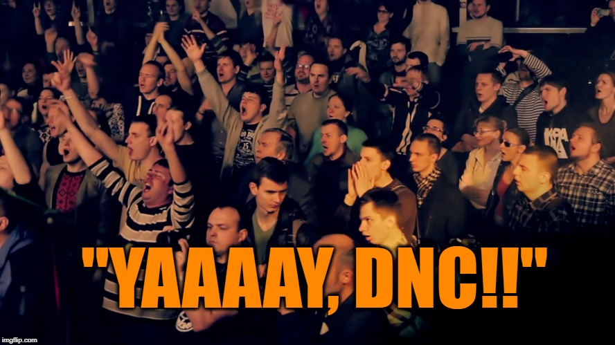 "Clapping audience | ""YAAAAY, DNC!!"" 
