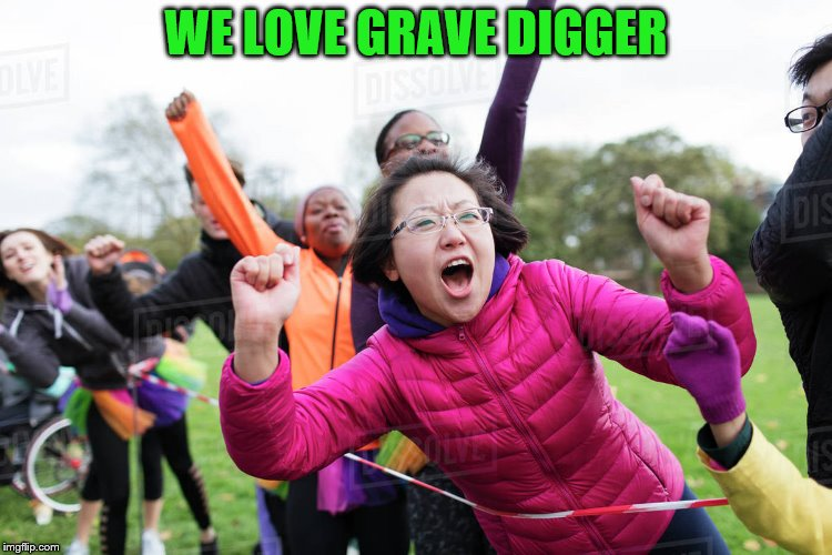 WE LOVE GRAVE DIGGER | made w/ Imgflip meme maker