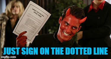 JUST SIGN ON THE DOTTED LINE | made w/ Imgflip meme maker