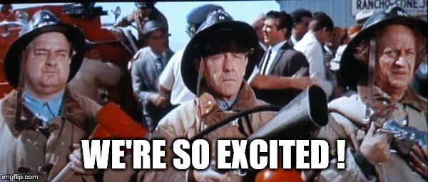 Where's the fire, Mac? | WE'RE SO EXCITED ! | image tagged in where's the fire,mac | made w/ Imgflip meme maker