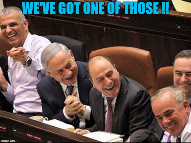 Bibi | WE'VE GOT ONE OF THOSE !! | image tagged in bibi | made w/ Imgflip meme maker