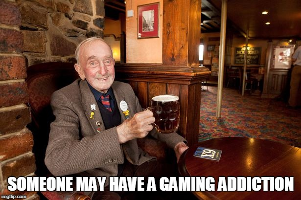 SOMEONE MAY HAVE A GAMING ADDICTION | made w/ Imgflip meme maker