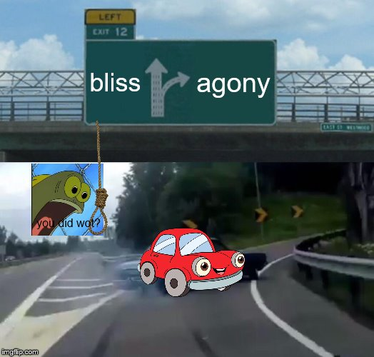 Bad Photoshop Sunday, a btbeeston Event! 'This is memetic suicide' | bliss agony you did wot? | image tagged in memes,left exit 12 off ramp,bad photoshop sunday | made w/ Imgflip meme maker