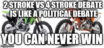 2 Stroke vs 4 Stroke Debate meme - Imgflip