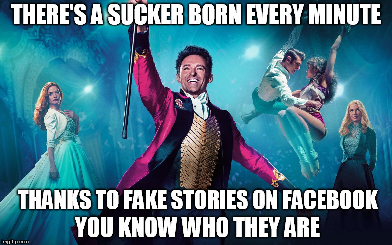 THERE'S A SUCKER BORN EVERY MINUTE THANKS TO FAKE STORIES ON FACEBOOK YOU KNOW WHO THEY ARE | image tagged in fake news,cnn fake news,liberal logic,msm lies,facebook,stupid people | made w/ Imgflip meme maker