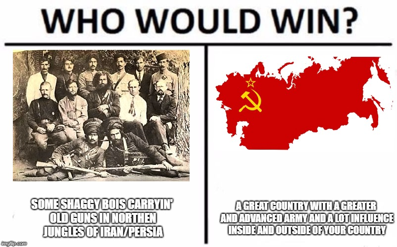 SOVIET OR SOME JUNGLE BOIS !? | SOME SHAGGY BOIS CARRYIN' OLD GUNS IN NORTHEN JUNGLES OF IRAN/PERSIA A GREAT COUNTRY WITH A GREATER AND ADVANCED ARMY AND A LOT INFLUENCE IN | image tagged in memes,who would win,soviet union,soviet,iran | made w/ Imgflip meme maker