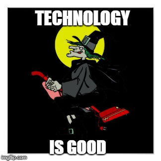 TECHNOLOGY IS GOOD | made w/ Imgflip meme maker