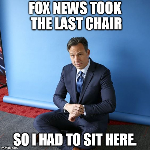 FOX NEWS TOOK THE LAST CHAIR SO I HAD TO SIT HERE. | image tagged in trapper cnn | made w/ Imgflip meme maker