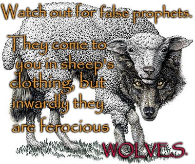 Matthew 7:15 Wolf in Sheep's Clothing | Watch out for WOLVES. false prophets. They come to inwardly they are ferocious you in sheep's clothing, but | image tagged in bible,bible verse,holy bible,prophet,holy spirit,verse | made w/ Imgflip meme maker
