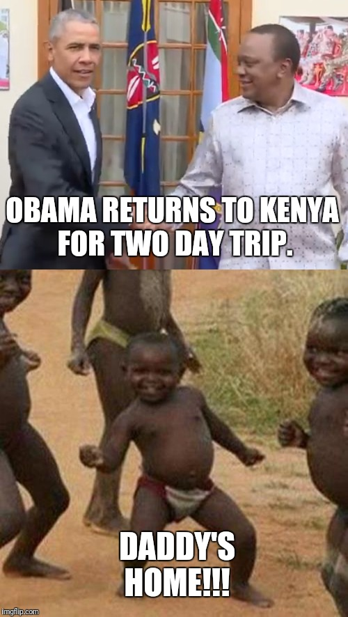 Home sweet home.  | OBAMA RETURNS TO KENYA FOR TWO DAY TRIP. DADDY'S HOME!!! | image tagged in barack obama,african kids dancing,funny meme,home | made w/ Imgflip meme maker