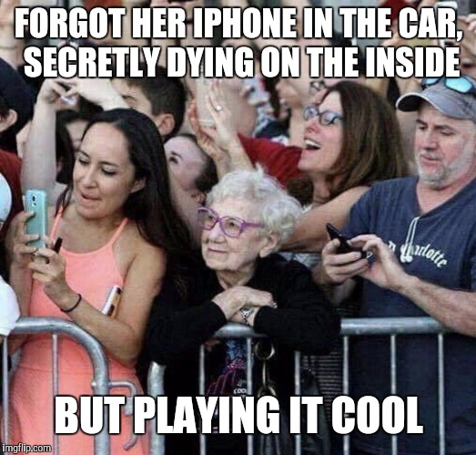 FORGOT HER IPHONE IN THE CAR, SECRETLY DYING ON THE INSIDE BUT PLAYING IT COOL | image tagged in profound photo | made w/ Imgflip meme maker