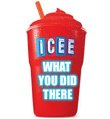 Icee what you did there | WHAT YOU DID THERE | image tagged in icee what you did there | made w/ Imgflip meme maker