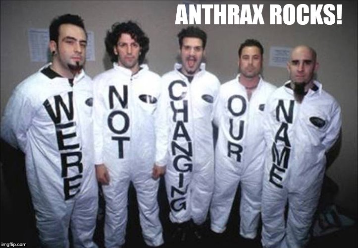 ANTHRAX ROCKS! | made w/ Imgflip meme maker