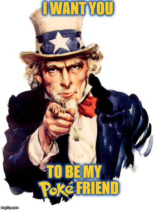 Uncle Sam Meme | I WANT YOU TO BE MY                 FRIEND | image tagged in memes,uncle sam | made w/ Imgflip meme maker