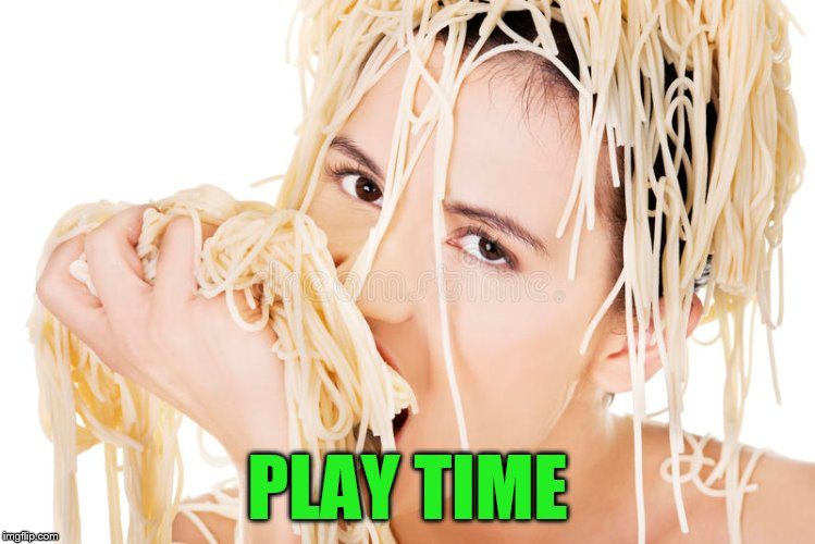 PLAY TIME | made w/ Imgflip meme maker