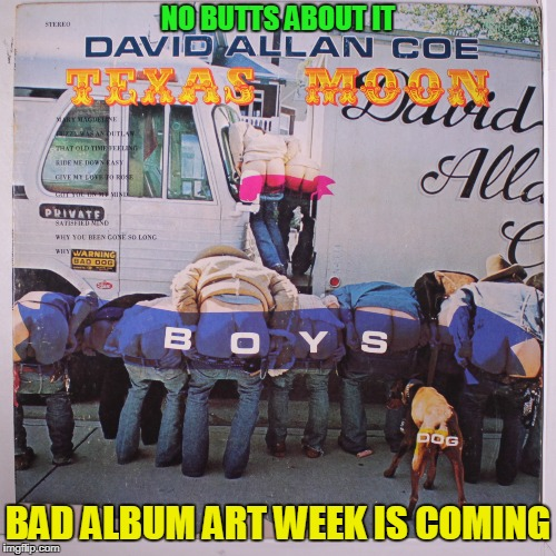 Bad Album Art week is coming - July 29th-August 4th, an IlikePie3.14159265358979 & KenJ event | . | image tagged in bad album art week 2,bad album art,memes | made w/ Imgflip meme maker