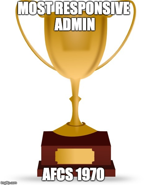 Blank Trophy | MOST RESPONSIVE ADMIN AFCS 1970 | image tagged in blank trophy | made w/ Imgflip meme maker