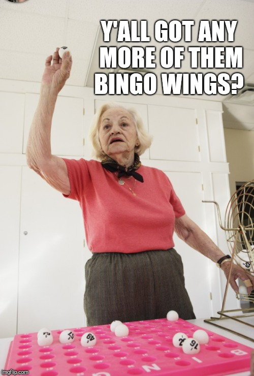 Y'ALL GOT ANY MORE OF THEM BINGO WINGS? | made w/ Imgflip meme maker