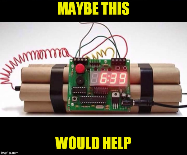 muslim alarm bomb | MAYBE THIS WOULD HELP | image tagged in muslim alarm bomb | made w/ Imgflip meme maker