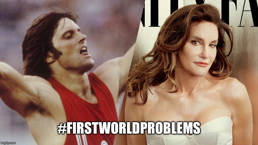 TransGenderism IS InHuman | #FIRSTWORLDPROBLEMS | image tagged in transgenderism is inhuman | made w/ Imgflip meme maker