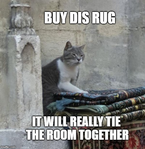 It Will Really Tie The Room Together Dis Rug Image Tagged In Lebowski