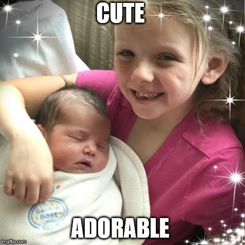 cute and adorable baby girl | CUTE ADORABLE | image tagged in cute and adorable baby girl | made w/ Imgflip meme maker