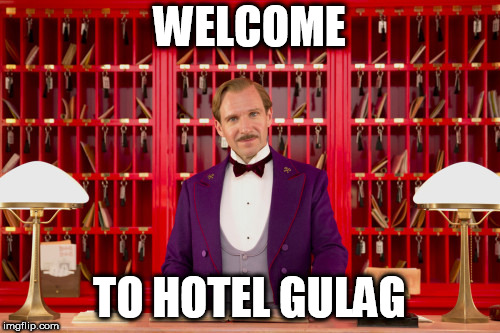 Grand Budapest Hotel | WELCOME TO HOTEL GULAG | image tagged in grand budapest hotel | made w/ Imgflip meme maker