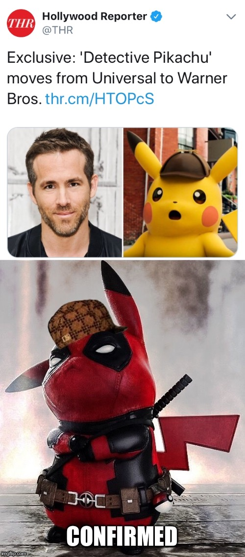 Deadpool Detective Pikachu confirmed OwO | CONFIRMED | image tagged in detective pikachu,deadpool,memes,rey reynolds,confirmed | made w/ Imgflip meme maker