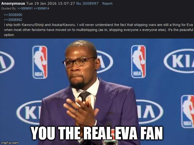 YOU THE REAL EVA FAN | image tagged in neon genesis evangelion,anime,fandom,internet,shipping,you the real mvp | made w/ Imgflip meme maker