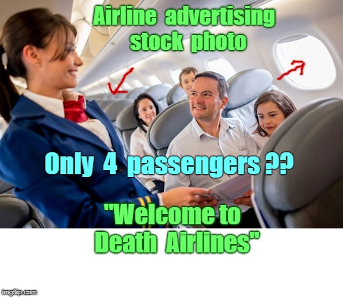 "Stock Photo EPIC FAIL !!! | Airline  advertising  stock  photo Only  4  passengers ?? ""Welcome to  Death  Airlines"" 