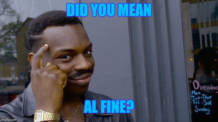 Roll Safe Think About It Meme | DID YOU MEAN AL FINE? | image tagged in memes,roll safe think about it | made w/ Imgflip meme maker